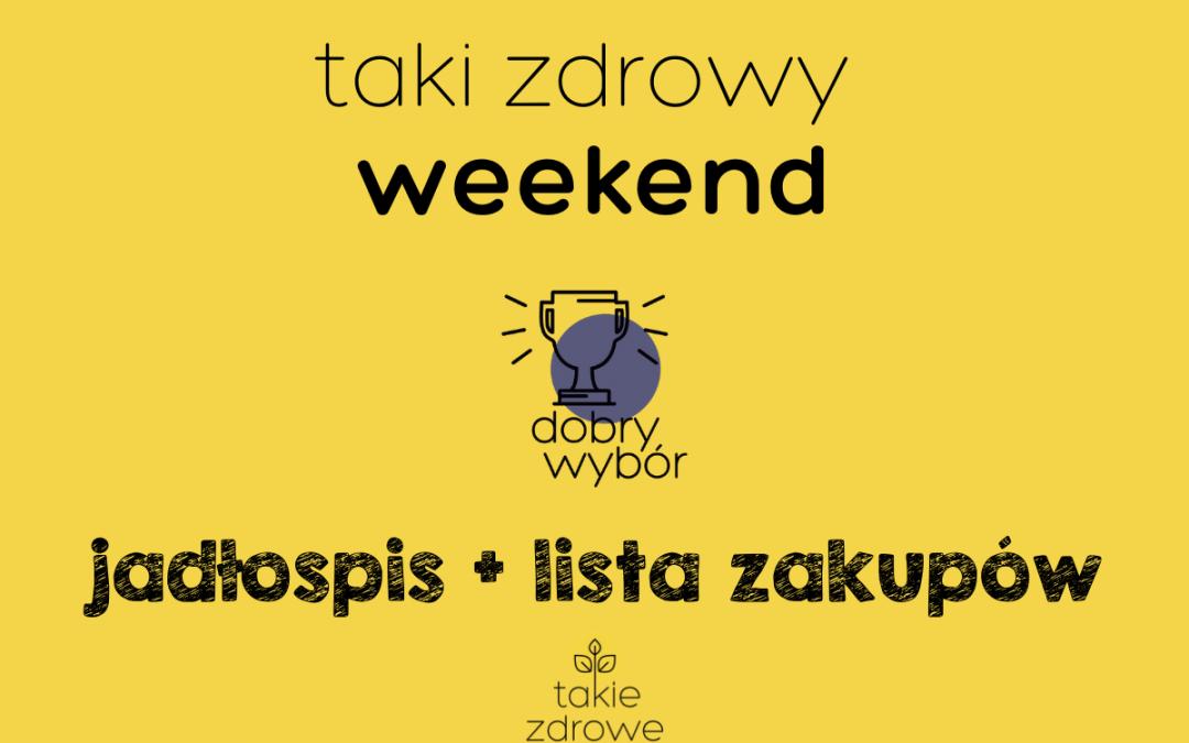 Taki zdrowy weekend  – nasz wybór!